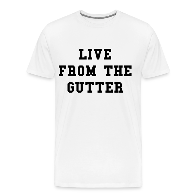 Live From The Gutter T-Shirt
