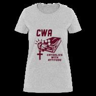 Women's T-Shirts ~ Women's T-Shirt ~ CWA: CATHOLICS WITH ATTITUDE