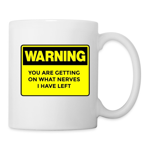Warning Cup - Coffee/Tea Mug