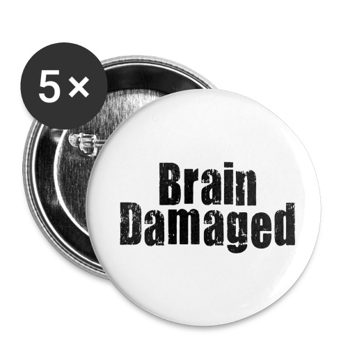Brain Damaged Button - Large Buttons