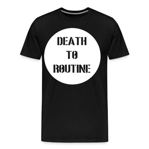 Death to Routine - Men's Premium T-Shirt