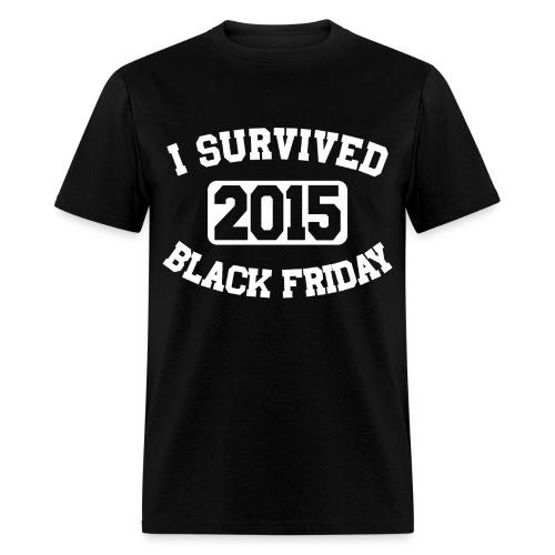 I Survived Black Friday 2015 - Men's T-Shirt