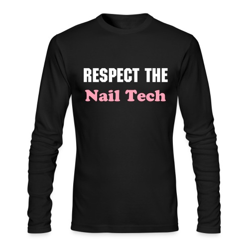 Respect the Nail Tech long sleeve - Men's Long Sleeve T-Shirt by Next Level