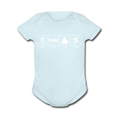 Eat. Sleep. Poop. Climb. - Organic Short Sleeve Baby Bodysuit