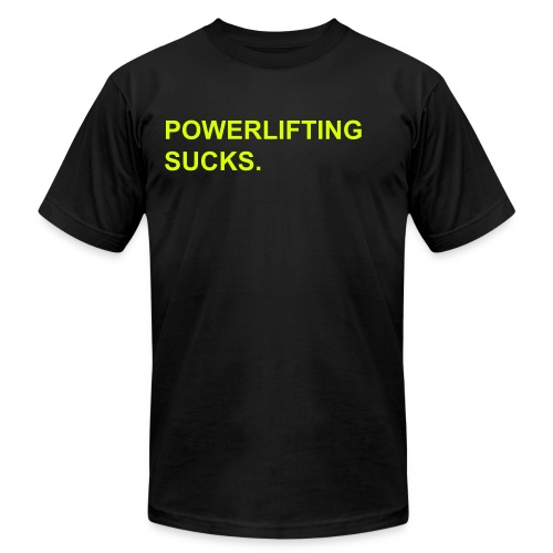 Powerlifting Sucks Neon - Men's T-Shirt by American Apparel