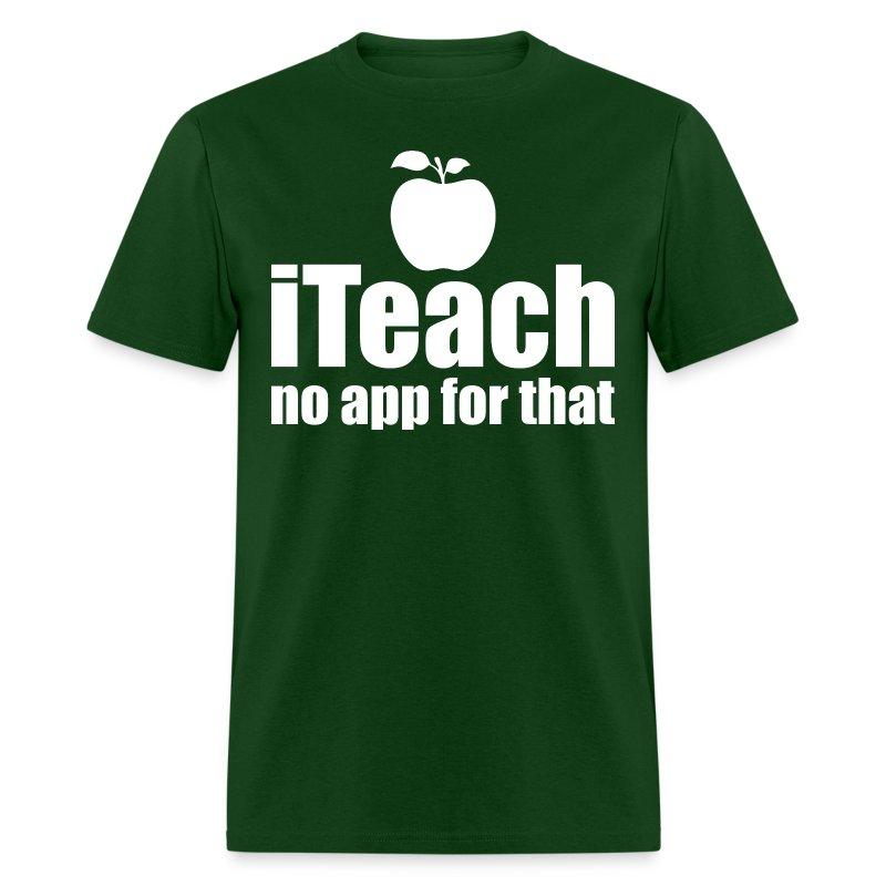 I Teach No App For That Teacher T Shirt Spreadshirt