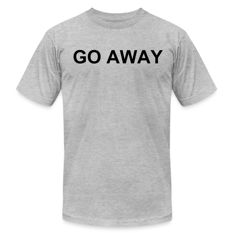 Go Away - Men's T-Shirt by American Apparel