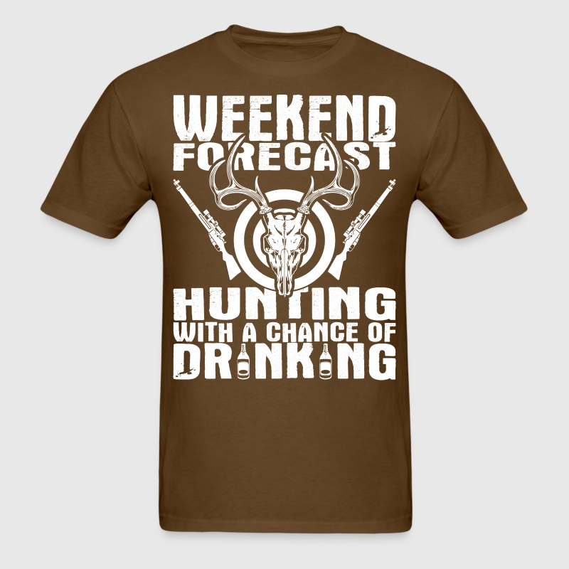 Weekend Forecast Hunting With A Chance Of Drinking - Men's T-Shirt