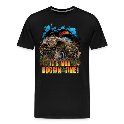 It's Mud Boggin Time - Men's Premium T-Shirt