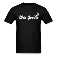 T-Shirts ~ Men's T-Shirt ~ Mens Was Goodie Shirt