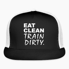 Eat Clean Train Dirty Caps