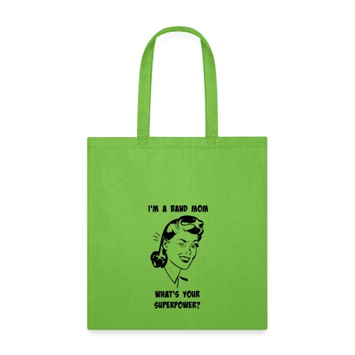 I'm a band mom, what's your superpower? Bag - Tote Bag