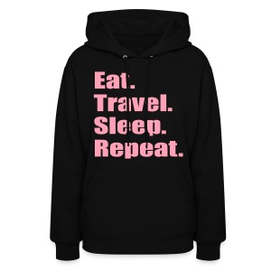 Eat.Travel.Sleep. Repeat - Women's Hoodie