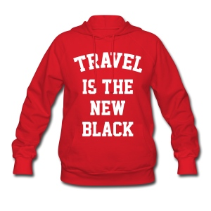 Travel is the new Black - Women's Hoodie