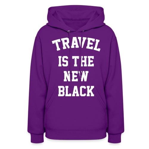 Travel is the new Black - Women's Hoodie