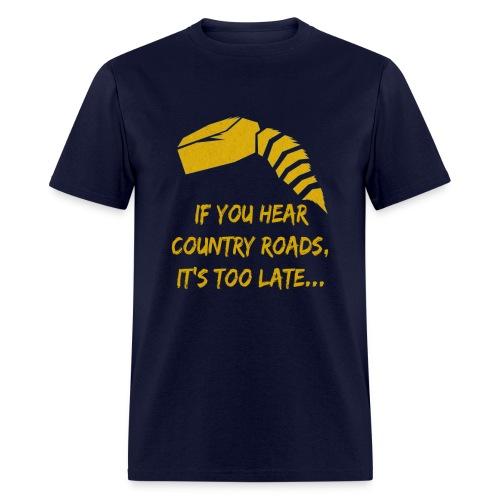 Mens - If You Hear Country Roads.. - Men's T-Shirt