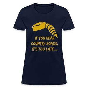 Womens - If you hear Country Roads - Women's T-Shirt