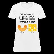 Women's T-Shirts ~ Women's T-Shirt ~ Funny Macaroni and Cheese T-shirt
