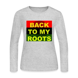 Back 2 My Roots - Women's Long Sleeve Jersey T-Shirt