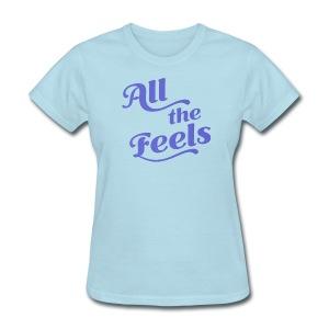 All the Feels Blue - Women's T-Shirt