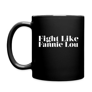 Fight Like Fannie Lou Mug - Full Color Mug