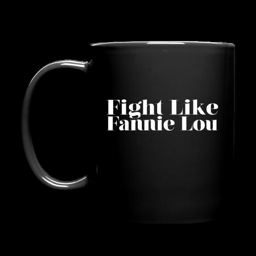 Fight Like Fannie Lou Mug - Full Color Mug
