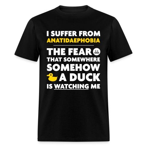 I Suffer From Anatidaephobia - Men's T-Shirt