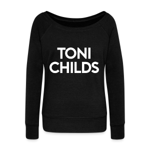 Toni Childs Sweatshirt - Women's Wideneck Sweatshirt