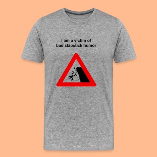 Slapstick Victim Tee - Men's Premium T-Shirt