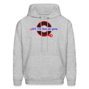 Girl I'll House You Pull Over - Men's Hoodie