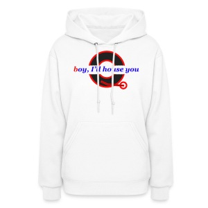 Boy I'll House You Pull Over - Women's Hoodie