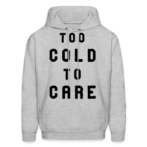 To Cold To Care - Men's Hoodie