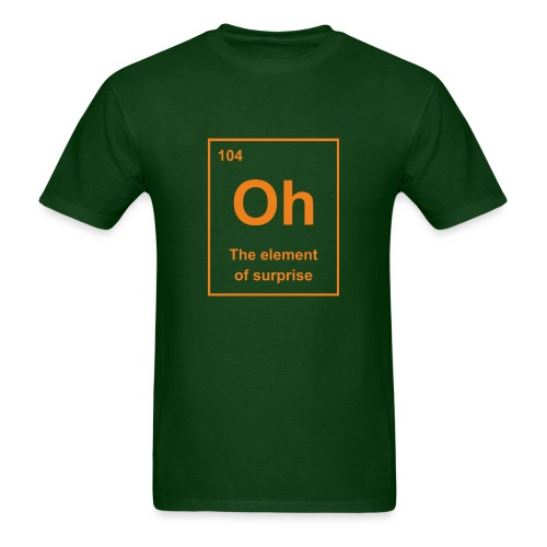 Oh, The Element of Surprise - Men's T-Shirt