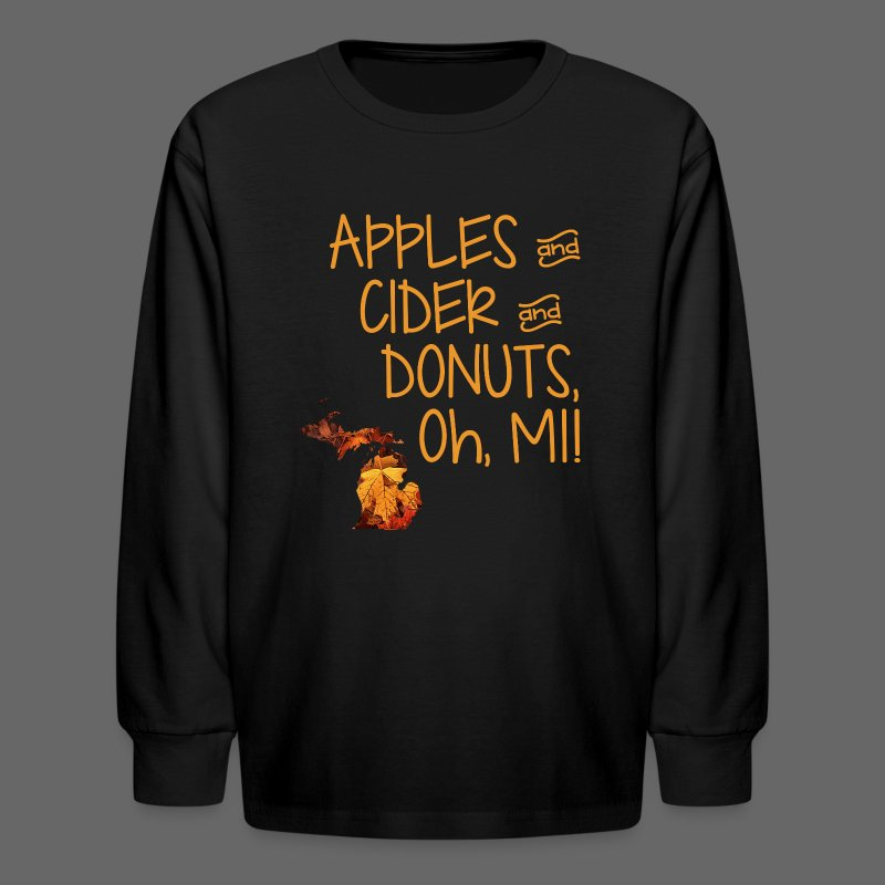 Apples and Cider and Donuts, Oh, MI!  - Kids' Long Sleeve T-Shirt