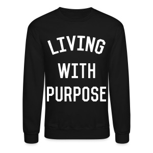 Living with purpose - Crewneck Sweatshirt