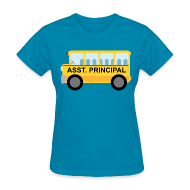 T-Shirts ~ Women's T-Shirt ~ Assistant Principal School Womens T-shirt