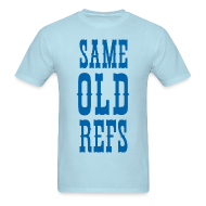 T-Shirts ~ Men's T-Shirt ~ Same Old Refs