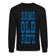 Long Sleeve Shirts ~ Men's Crewneck Sweatshirt ~ Same Old Refs
