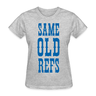 Women's T-Shirts ~ Women's T-Shirt ~ Same Old Refs