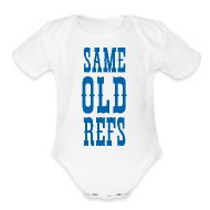Baby & Toddler Shirts ~ Baby Short Sleeve One Piece ~ Same Old Refs