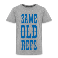 Baby & Toddler Shirts ~ Toddler Premium T-Shirt ~ Same Old Refs