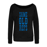 Long Sleeve Shirts ~ Women's Wideneck Sweatshirt ~ Same Old Refs