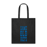 Bags & backpacks ~ Tote Bag ~ Same Old Refs