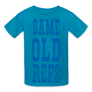 Kids' Shirts ~ Kids' T-Shirt ~ Same Old Refs