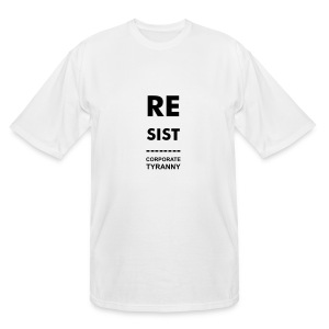 * RESIST CORPORATE TYRANNY * w/UR logo TALL  - Men's Tall T-Shirt