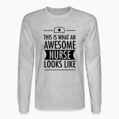 This Is What An Awesome Nurse Looks Like Long Sleeve Shirts