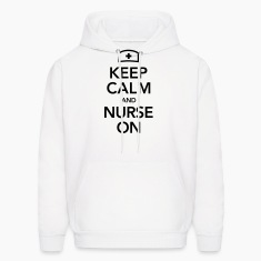 Keep Calm And Nurse On Hoodies