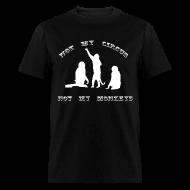 T-Shirts ~ Men's T-Shirt ~ Not My Circus, Not My Monkeys