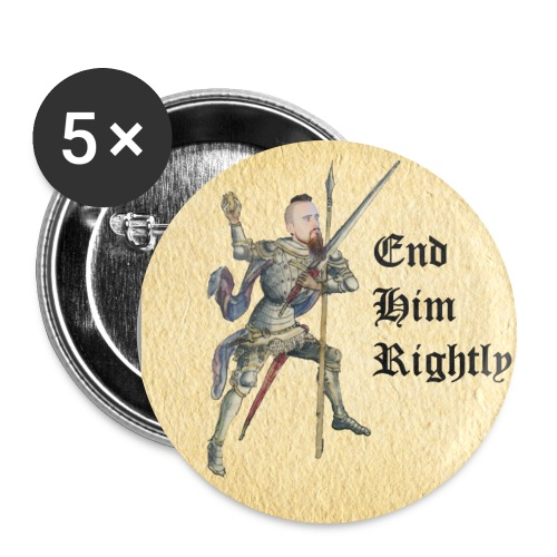 End Him Rightly - Large Button - Buttons large 2.2'' (5-pack)