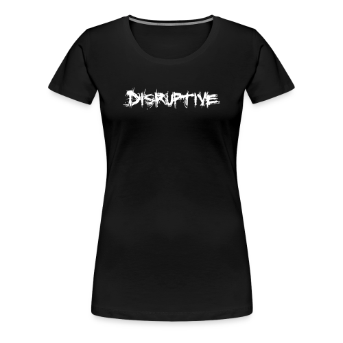 Women's Disruptive T-Shirt - Women's Premium T-Shirt